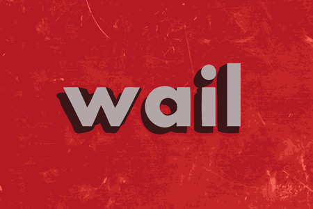 wail: wail vector word on red concrete wall