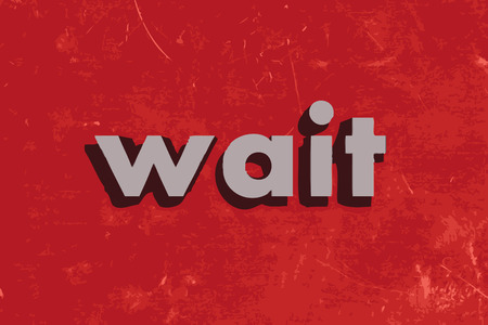wait: wait vector word on red concrete wall
