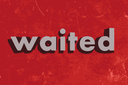 waited: waited vector word on red concrete wall