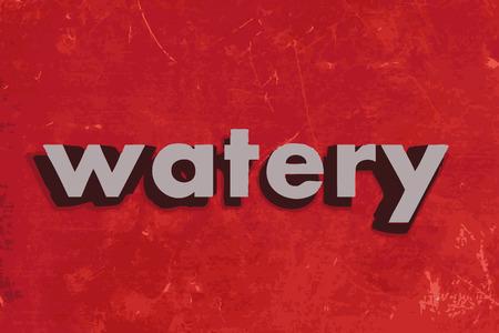 watery: acquoso parola vettore sul muro di cemento rosso Vettoriali