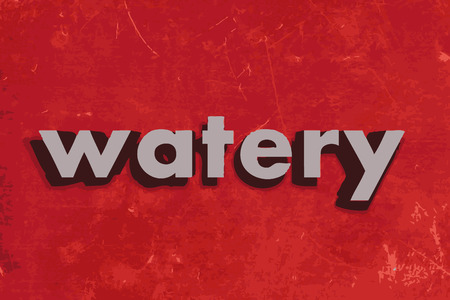 watery: watery vector word on red concrete wall