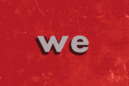 we: we vector word on red concrete wall