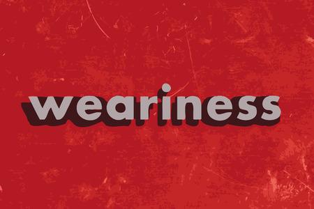 weariness: palabra vector cansancio en rojo muro de hormig�n