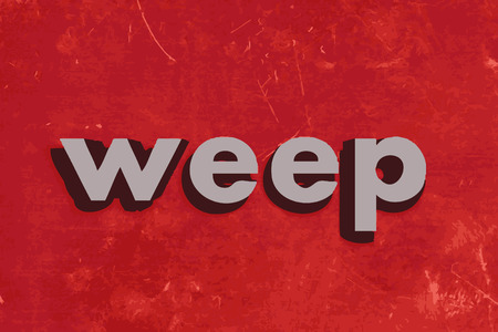 weep: weep vector word on red concrete wall