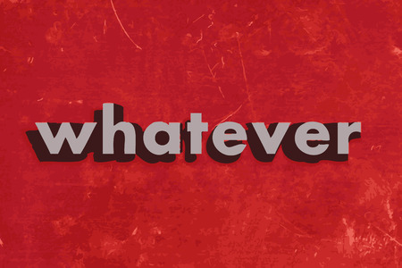 whatever: whatever vector word on red concrete wall Illustration