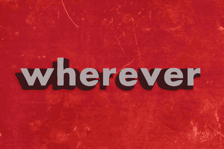 wherever: wherever vector word on red concrete wall