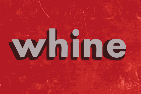 whine: whine vector word on red concrete wall Illustration