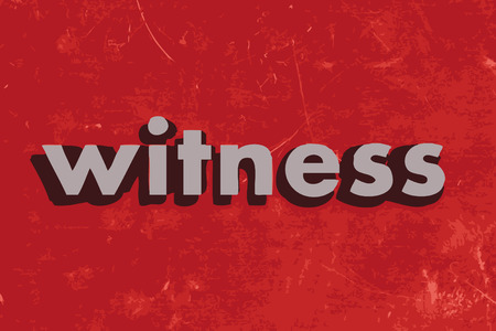 witness: witness vector word on red concrete wall