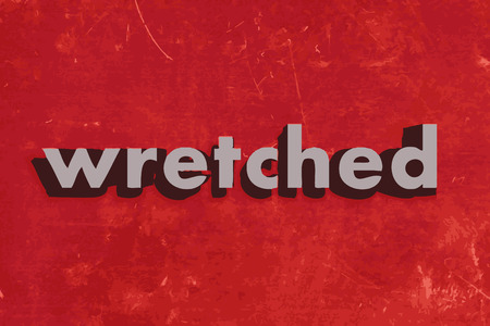 wretched: wretched vector word on red concrete wall