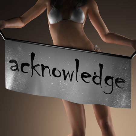acknowledge: acknowledge word on banner and bikiny woman Stock Photo