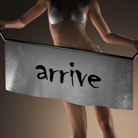 arrive: arrive word on banner and bikiny woman Stock Photo