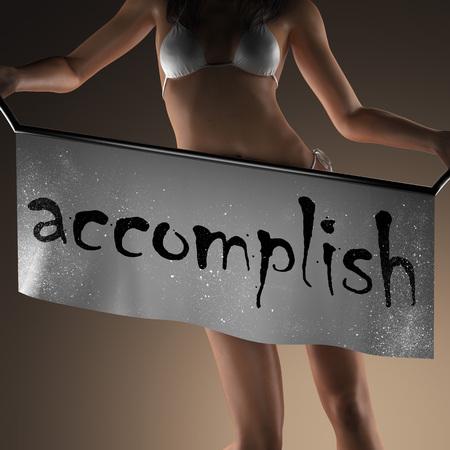 accomplish: accomplish word on banner and bikiny woman