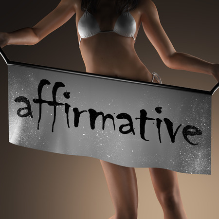 affirmative: affirmative word on banner and bikiny woman Stock Photo