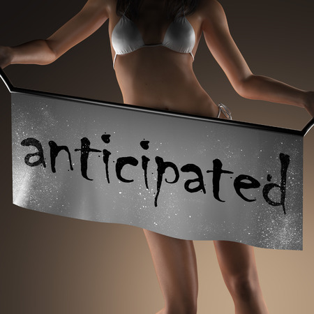 anticipated: anticipated word on banner and bikiny woman Stock Photo