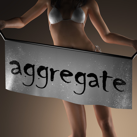 aggregate: aggregate word on banner and bikiny woman Stock Photo