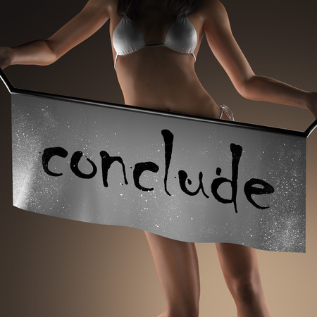 conclude: conclude word on banner and bikiny woman