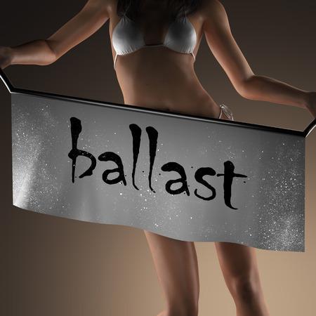ballast: ballast word on banner and bikiny woman