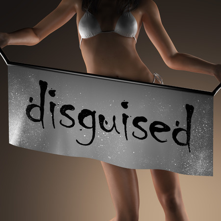 disguised: disguised word on banner and bikiny woman