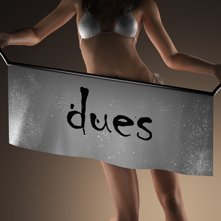 dues: dues word on banner and bikiny woman