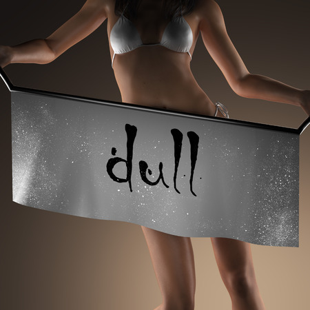 dull: dull word on banner and bikiny woman