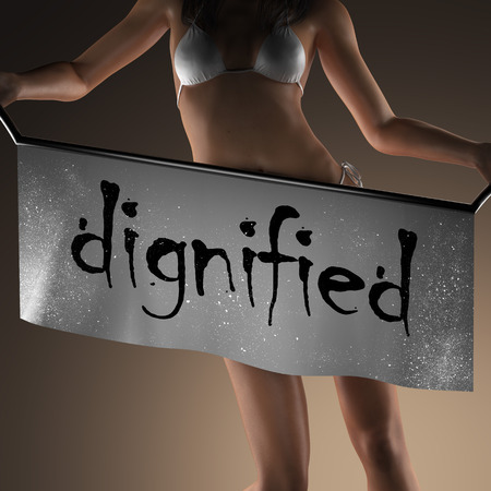 dignified: dignified word on banner and bikiny woman
