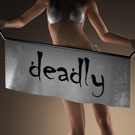 deadly: deadly word on banner and bikiny woman