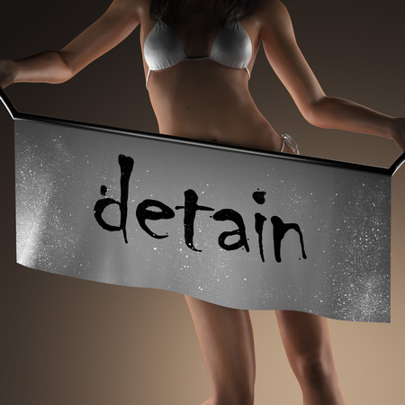 detain: detain word on banner and bikiny woman