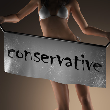 conservative: conservative word on banner and bikiny woman