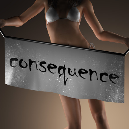 consequence: consequence word on banner and bikiny woman Stock Photo