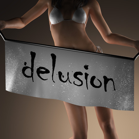 delusion: delusion word on banner and bikiny woman