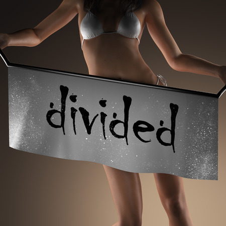 divided: divided word on banner and bikiny woman