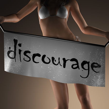 discourage: discourage word on banner and bikiny woman