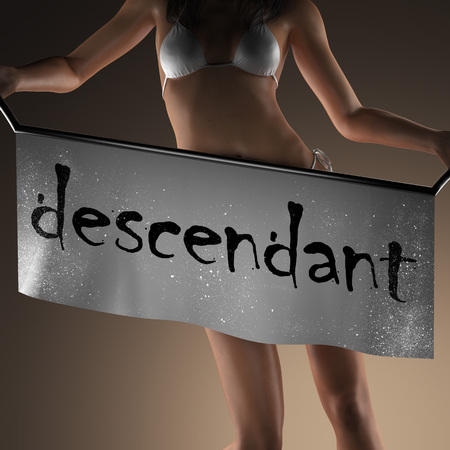 descendant: descendant word on banner and bikiny woman