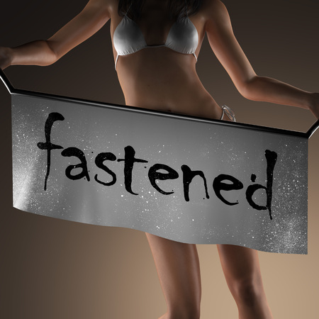 fastened: fastened word on banner and bikiny woman
