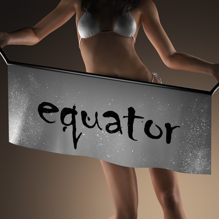 equator: equator word on banner and bikiny woman