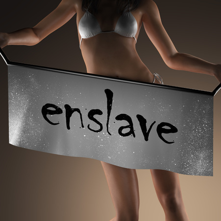 enslave: enslave word on banner and bikiny woman