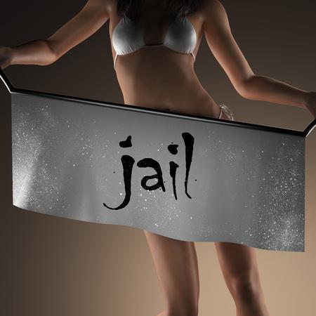 jail: jail word on banner and bikiny woman