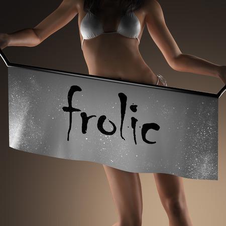 frolic: frolic word on banner and bikiny woman