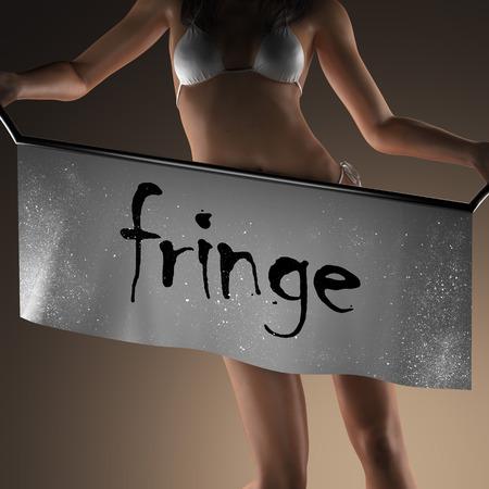 fringe: fringe word on banner and bikiny woman Stock Photo