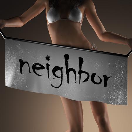 neighbor: neighbor word on banner and bikiny woman Stock Photo