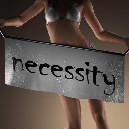 necessity: necessity word on banner and bikiny woman