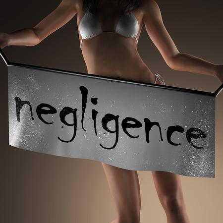 negligence: negligence word on banner and bikiny woman