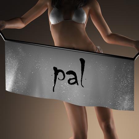 pal: pal word on banner and bikiny woman
