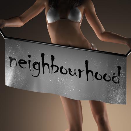 neighbourhood: neighbourhood word on banner and bikiny woman Stock Photo