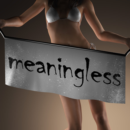 meaningless: meaningless word on banner and bikiny woman