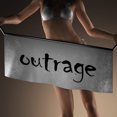 outrage: outrage word on banner and bikiny woman
