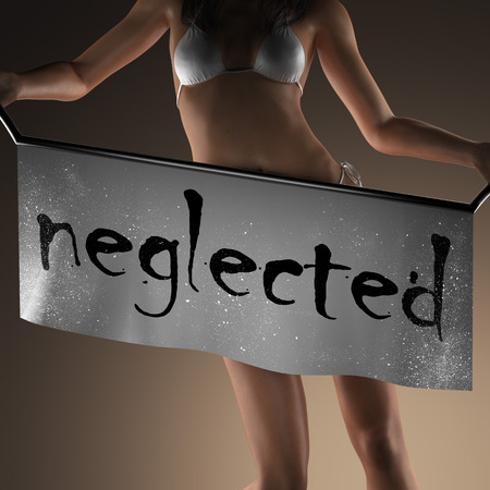 neglected: neglected word on banner and bikiny woman Stock Photo