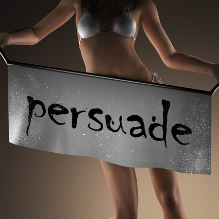 persuade: persuade word on banner and bikiny woman