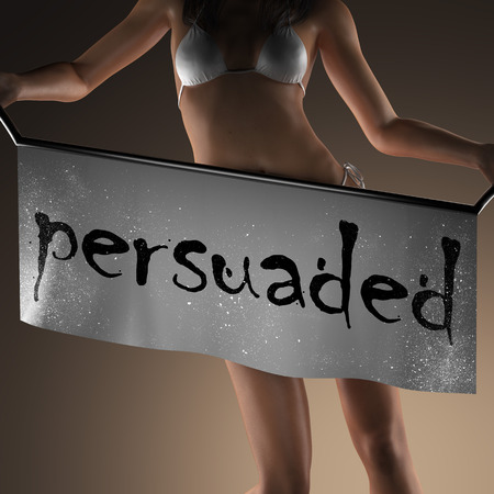 persuaded: persuaded word on banner and bikiny woman