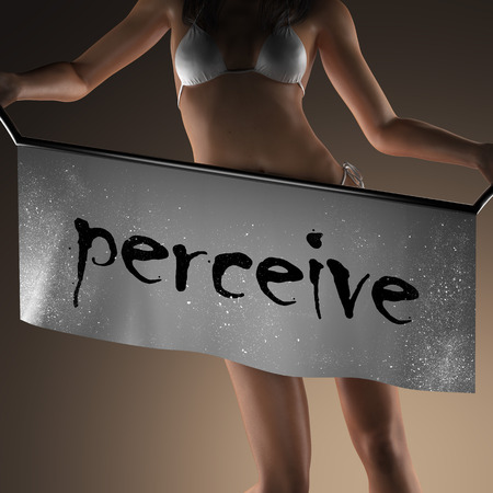 perceive: perceive word on banner and bikiny woman